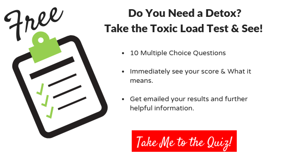 Do You Need a Detox? Take the Toxic Load Test & See! 10 Multiple Choice Questions. Immediately see your score & What it means. Get emailed your results and further helpful information. Take me to the quiz now!