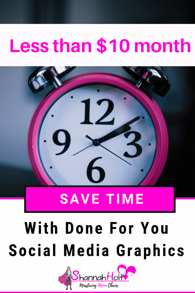 Clock with text Less than $10 save time with done for you social media graphics for your business.