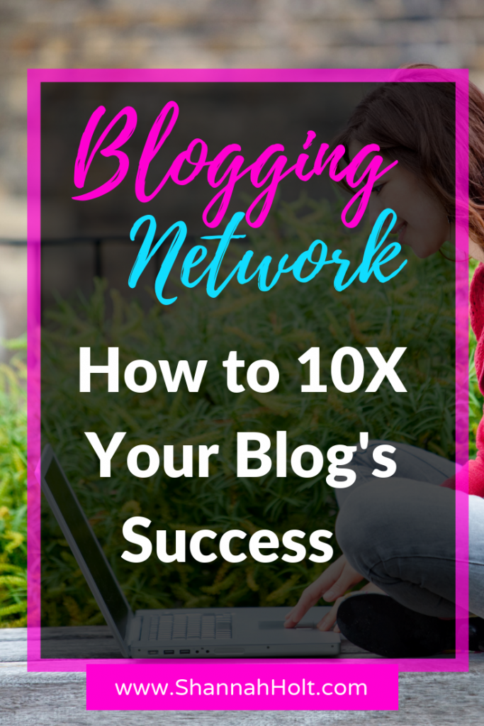 Blogging Network How to 10X Your Blog's Success!