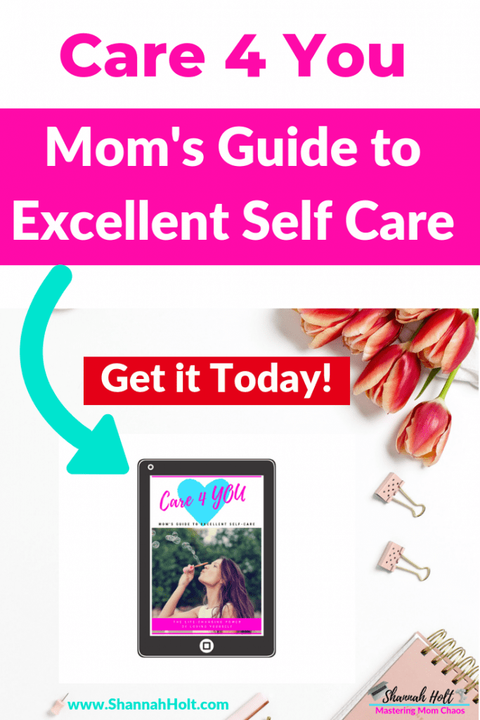 Care 4 You Mom's Guide to Excellent Self Care Get the downloadable guide today!